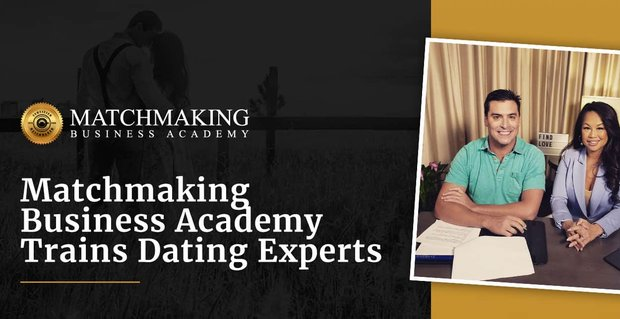 Matchmaking Business Academy Trains Dating Experts