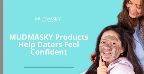 MUDMASKY Natural Skincare Products Help Women Feel More Confident on Dates