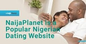 NaijaPlanet is a Nigerian Dating Website with an International Reach