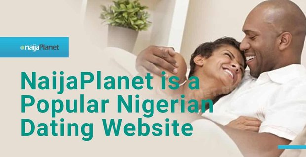 Naijaplanet A Nigerian Dating Site With International Reach