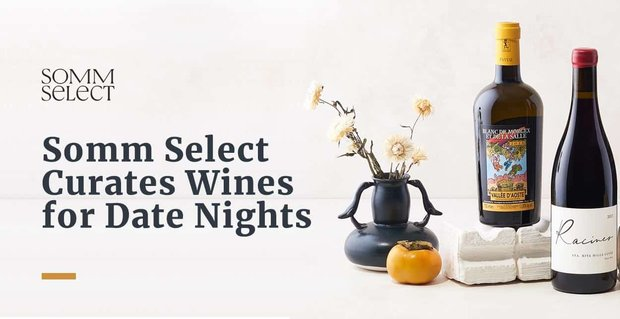 Sommselect Curates Wines For Dates