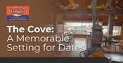 The Cove: A Picturesque Setting for Memorable Dinner Dates