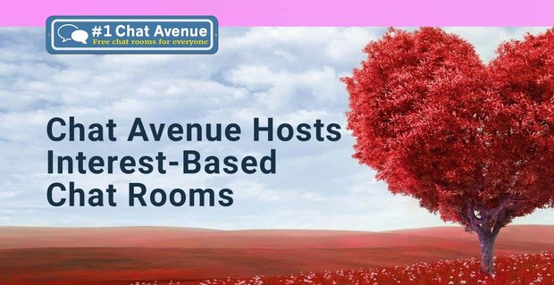 Chat Avenue Hosts Interest Based Rooms