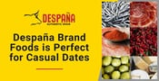 Despaña Brand Foods: A Café and Grocery for Casual Dates