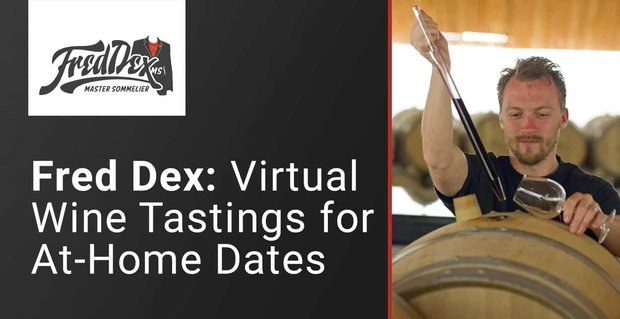 Fred Dex Wine Tastings For At Home Dates