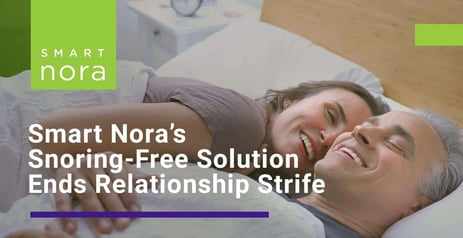 Smart Nora Offers a Snoring-Free Solution That Can Put Relationship Strife to Bed