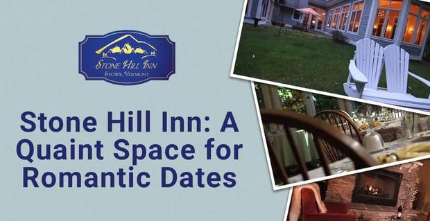 Stone Hill Inn A Quaint Space For Dates