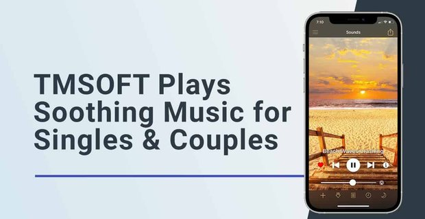 Tmsoft Plays Soothing Music For Singles And Couples