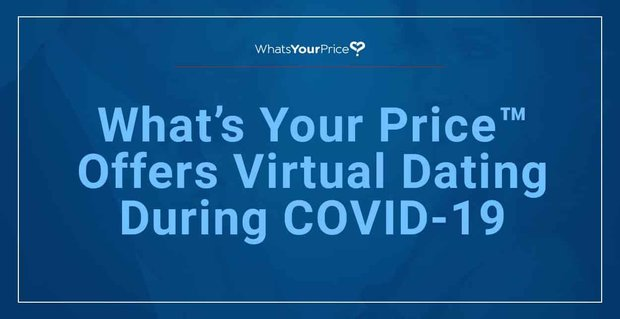 Whats Your Price Offers Virtual Dating Tools