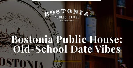 Editor's Choice Award: Bostonia Public House Offers an Old-School Vibe for Date Night