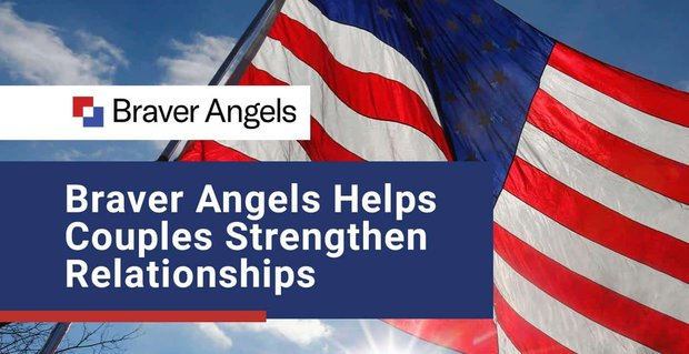 Braver Angels Helps Couples See Past Politics