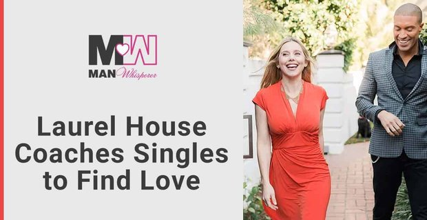 Laurel House Coaches Singles To Find Love