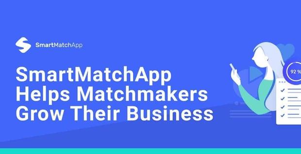 Smartmatchapp Helps Matchmakers Grow Their Business