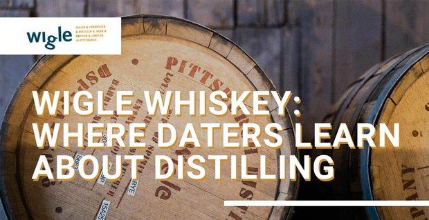 Wigle Whiskey Invites Couples To Dates At The Distillery