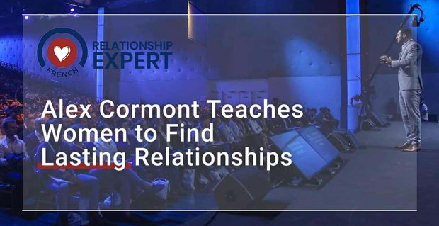 Alex Cormont Teaches Women To Find Lasting Relationships
