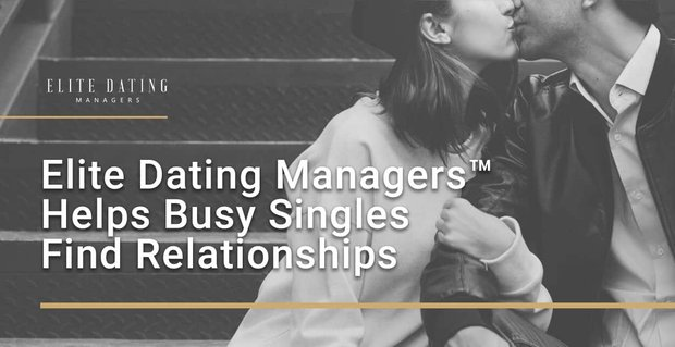 Elite Dating Managers Helps Singles Manage Online Profiles