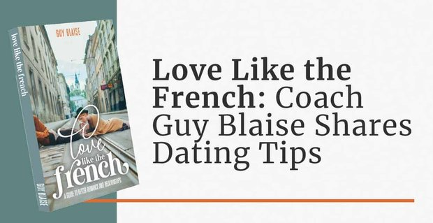 French Dating Coach Guy Blaise Offers Romance Tips