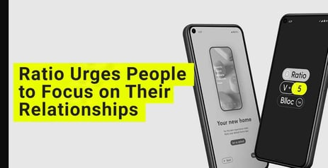 The Ratio Team Urges People to Set Down Their Phones & Focus on Their Relationships