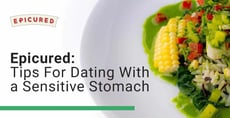 Epicured Nutritionist Offers Tips For Dating With a Sensitive Stomach