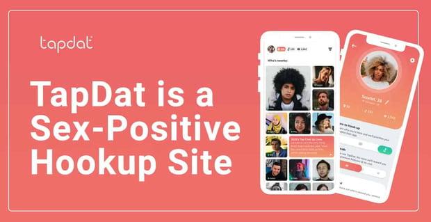 Tapdat Is A Sex Positive Hookup Site