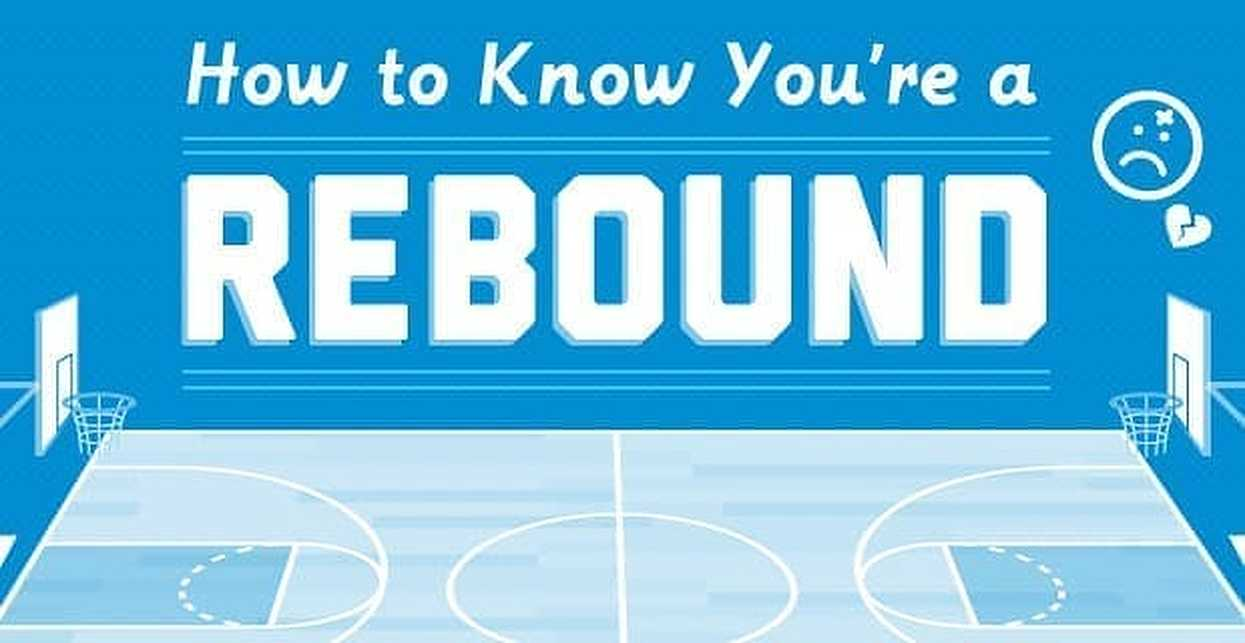 How to Know You're a Rebound