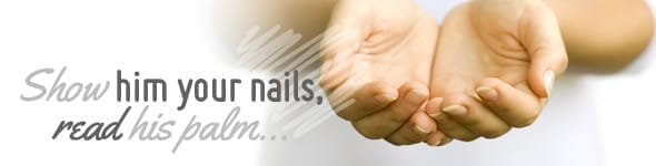 6. Show him your nails, read his palm…