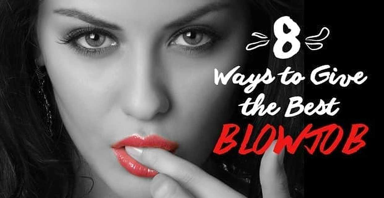 8 Ways to Give the Best Blowjob
