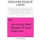 Theatre Pickup Lines