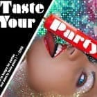 Taste Your Party