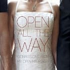 Open All the Way: Confessions from My Open Marriage