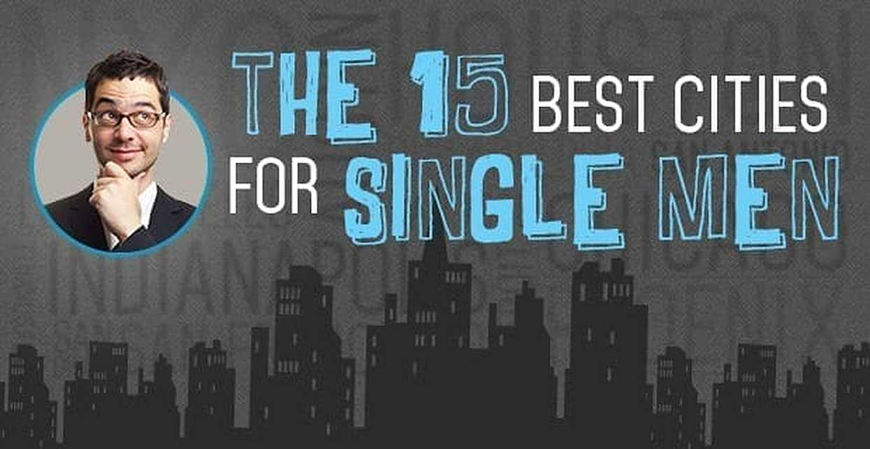 The 15 Best Cities for Single Men
