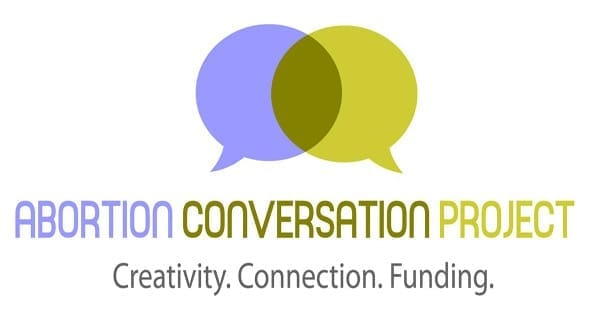 Abortion Conversation Project: Making a Tough Topic Easier to Talk About