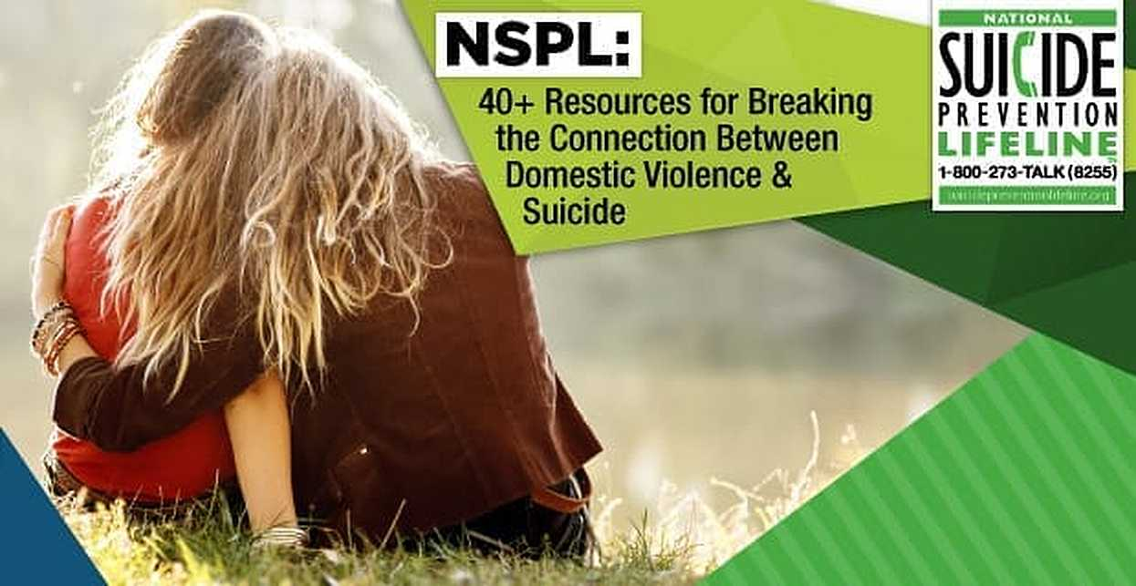 NSPL: 40+ Resources for Breaking the Connection Between Domestic Violence & Suicide