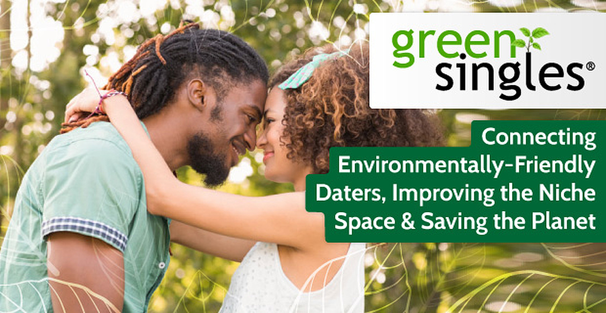 GreenSingles®: Connecting Environmentally-Friendly Daters, Improving the Niche Space & Saving the Planet