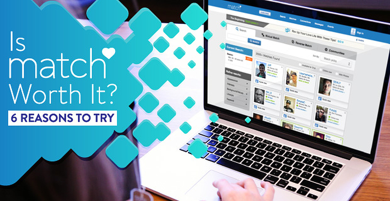 Is Match.com Worth It? — 6 Reasons to Try