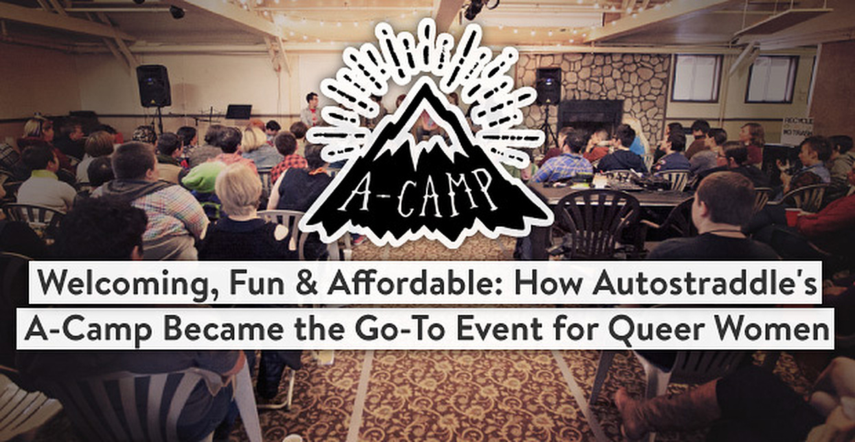 Welcoming, Fun & Affordable: How Autostraddle's A-Camp Became the Go-To Event for Queer Women