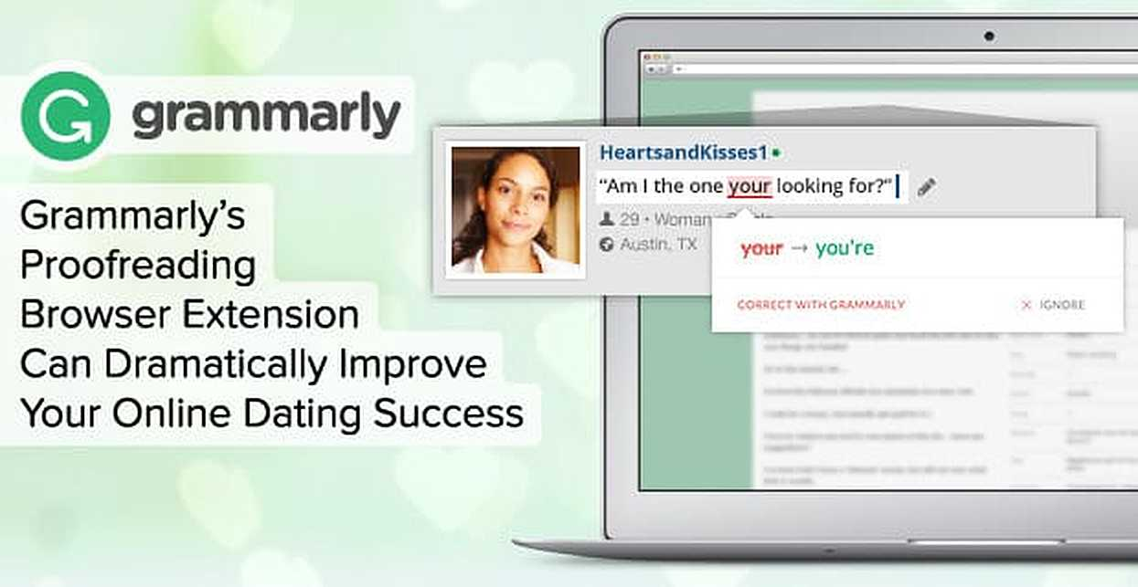 Grammarly's Proofreading Browser Extension Can Dramatically Improve Your Online Dating Success