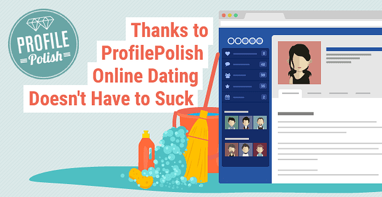 Expert Profile Makeovers — Thanks to Profile Polish Online Dating Doesn't Have to Suck