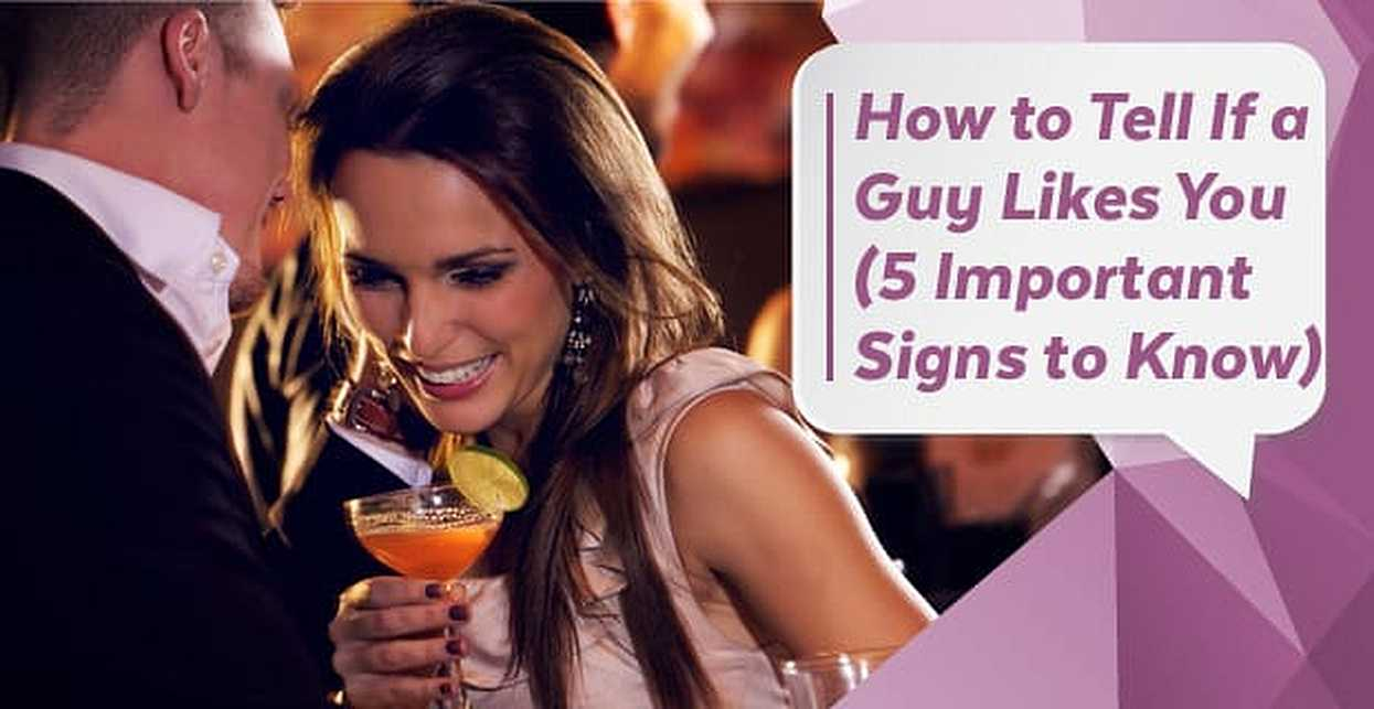 How to Tell If a Guy Likes You (5 Important Signs to Know)