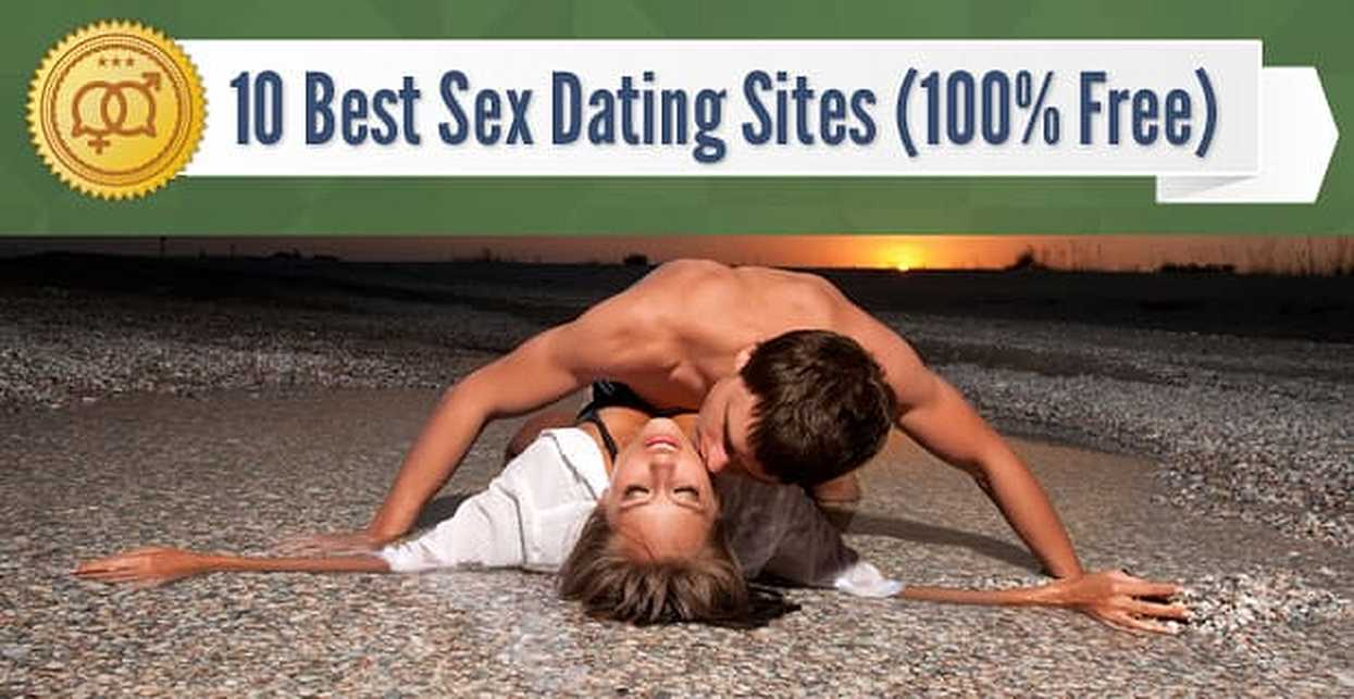 10 Best Sex Dating Sites (100% Free)