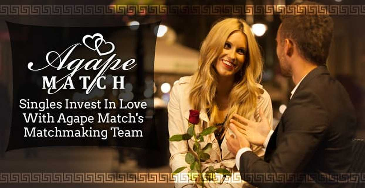Singles Invest in Love With Agape Match's Matchmaking Team