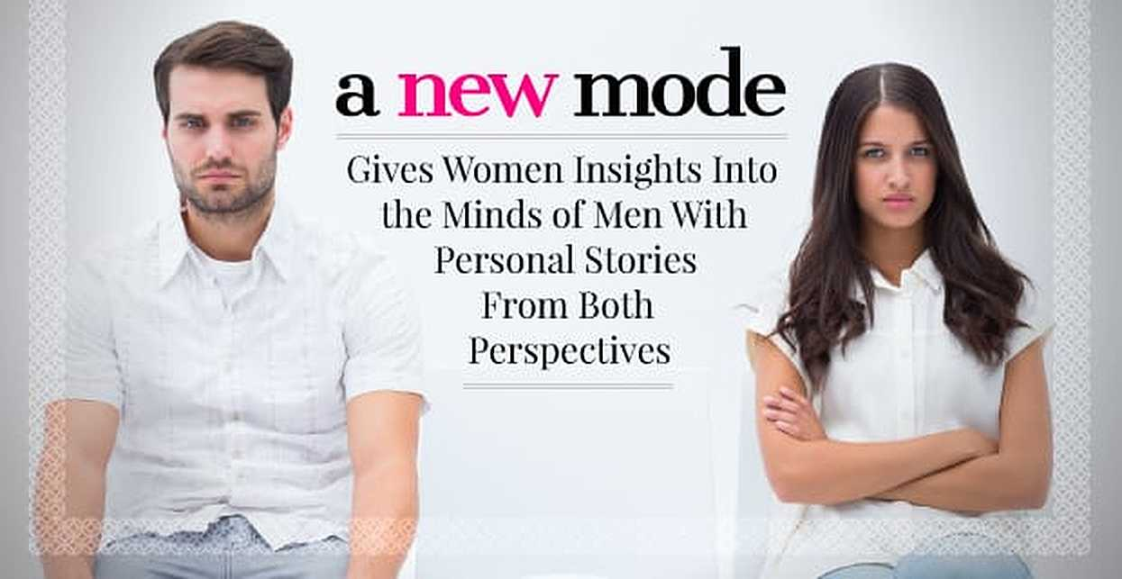 A New Mode™ Gives Women Insights Into the Minds of Men With Personal Stories From Both Perspectives