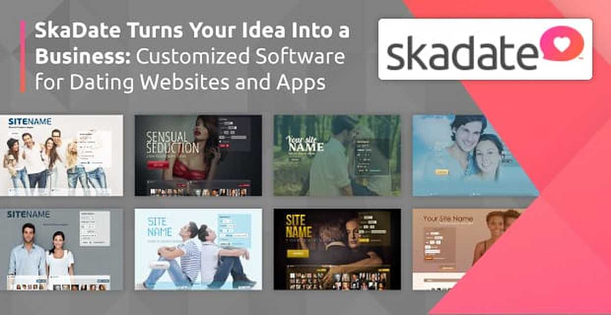 SkaDate Turns Your Idea Into a Business: Customized Software for Dating Websites and Apps