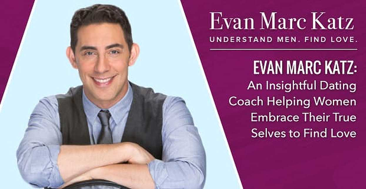 Evan Marc Katz: An Insightful Dating Coach Helping Women Embrace Their True Selves to Find Love