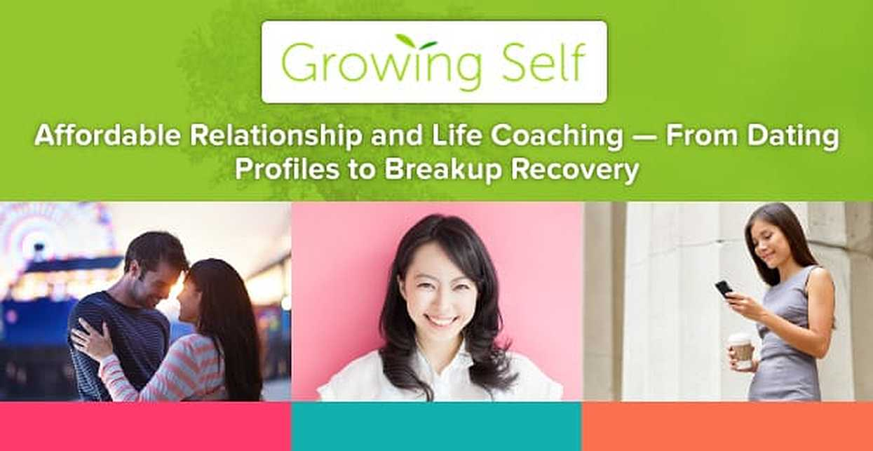 Growing Self®: Affordable Relationship and Life Coaching — From Dating Profiles to Breakup Recovery