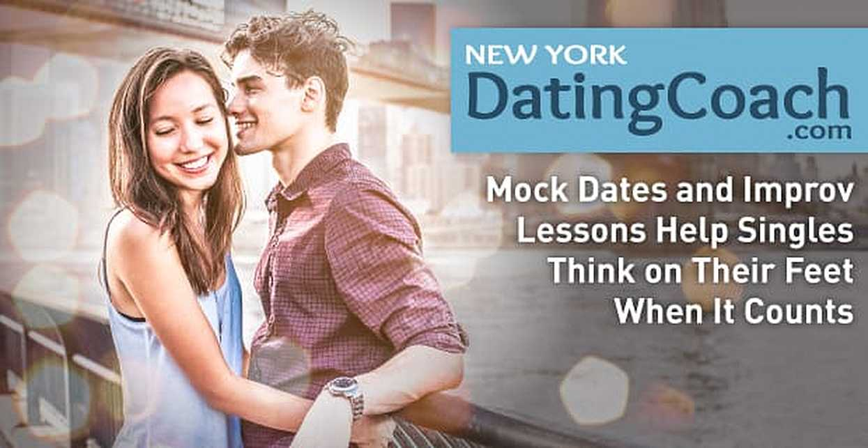 New York Dating Coach: Mock Dates and Improv Lessons Help Singles Think on Their Feet When It Counts