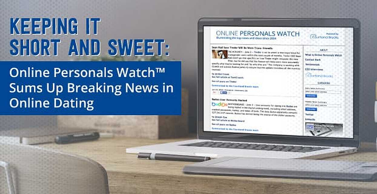 Keeping It Short and Sweet: Online Personals Watch™ Sums Up Breaking News in Online Dating