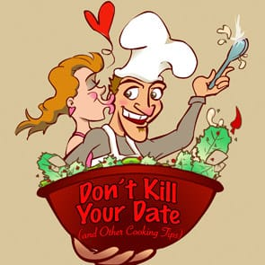 Photo of the Don't Kill Your Date (and Other Cooking Tips) logo