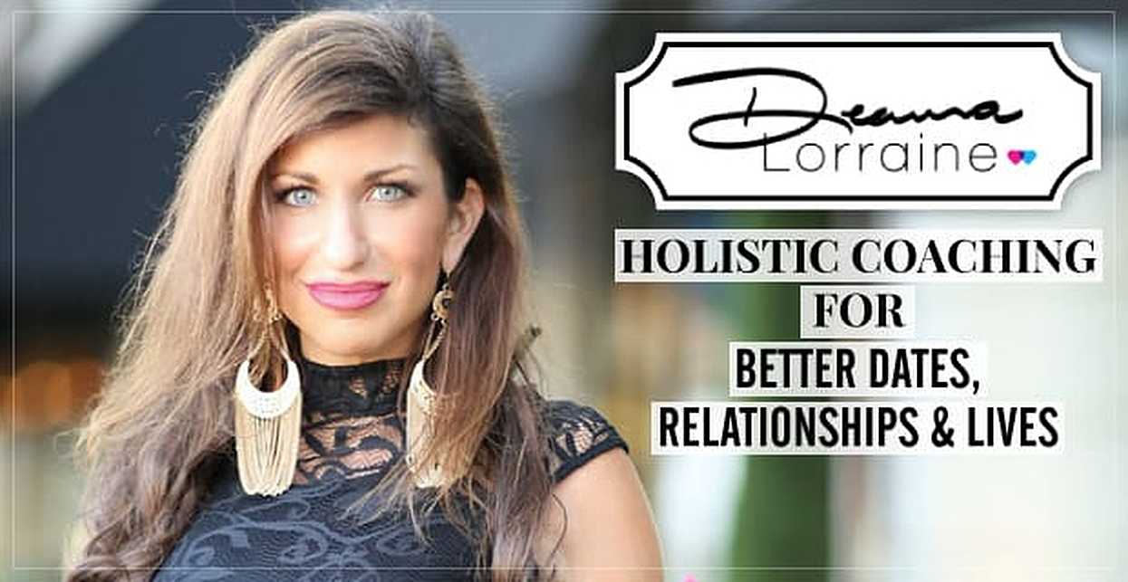 DeAnna Lorraine: Holistic Coaching for Better Dates, Relationships & Lives
