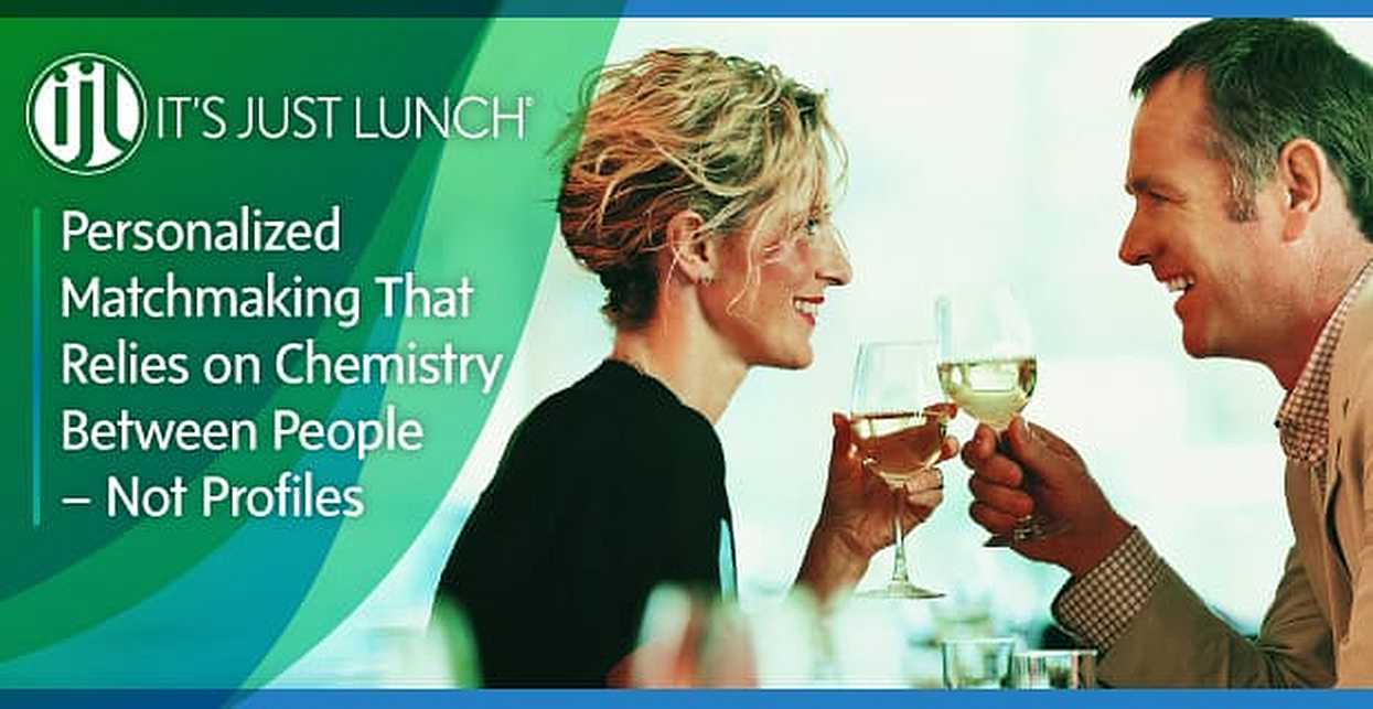 It's Just Lunch®: Personalized Matchmaking That Relies on Chemistry Between People — Not Profiles